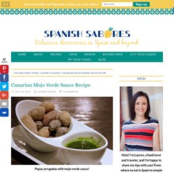 Canarian Mojo Verde Sauce Recipe - An Insider's Spain Travel Blog & Spain Food Blog!