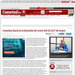 Canarias hará la evaluación de sexto del 23 al 27 de mayo