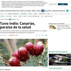 Tuno Indio: Canarias, paraíso de la salud - La Provincia
