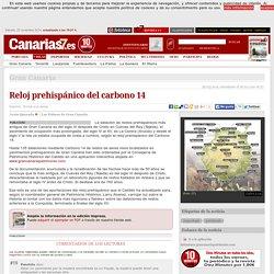 Gran Canaria. Reloj prehispánico del carbono 14