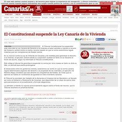 El Constitucional suspende la Ley Canaria de la Vivienda