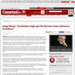 Cultura. Jorge Bucay: 'El sistema exige que los jóvenes sean exitosos y no felices'