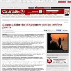 El linaje familiar y los jefes-guerrero, bases del territorio guanche