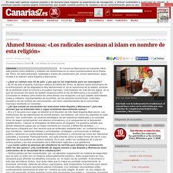 Ahmed Moussa: «Los radicales asesinan al islam en nombre de esta religión»