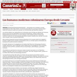 Los humanos modernos colonizaron Europa desde Levante