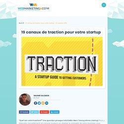 ▷ 19 canaux de traction pour votre startup