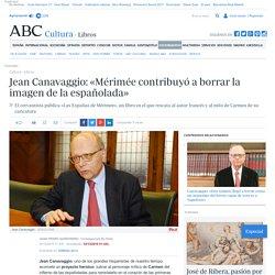 Jean Canavaggio: «Mérimée contribuyó a borrar la imagen de la españolada»