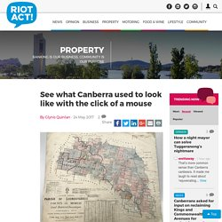 See what Canberra used to look like with the click of a mouse