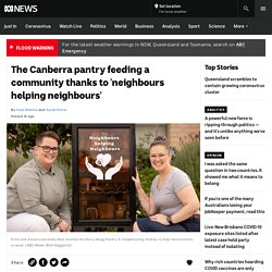 The Canberra pantry feeding a community thanks to 'neighbours helping neighbours'