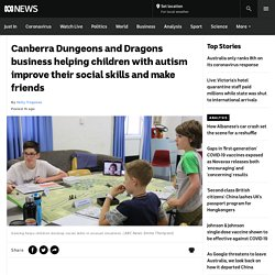 Canberra Dungeons and Dragons business helping children with autism improve their social skills and make friends