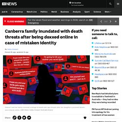 Canberra family inundated with death threats after being doxxed online in case of mistaken identity