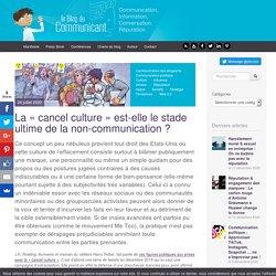 """""""Cancel culture"""" et non-communication"""