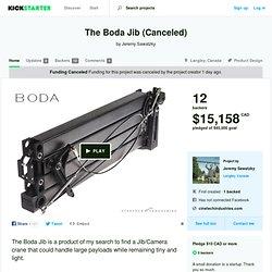 The Boda Jib by Jeremy Sawatzky