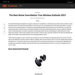The Best Noise Cancellation True Wireless Earbuds 2021 - Poorvika Blog