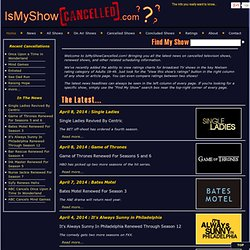 Cancelled TV Shows, TV Ratings Charts, TV News - IsMyShowCancelled.com