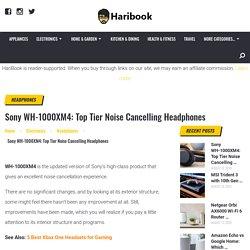 Sony WH-1000XM4: Top Tier Noise Cancelling Headphones - Haribook