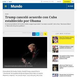 Trump canceló acuerdo con Cuba establecido por Obama - Mundo