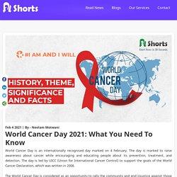 World Cancer Awareness Day 2021 - World Cancer Day