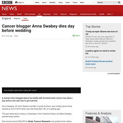 Cancer blogger Anna Swabey dies day before wedding