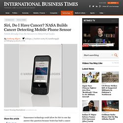 Siri, Do I Have Cancer? NASA Builds Cancer Detecting Mobile Phone Sensor
