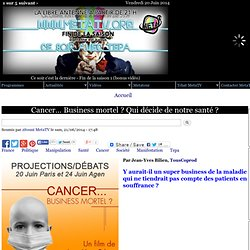 Cancer… Business mortel ? Qui décide de notre santé