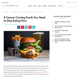 8 Cancer-Causing Foods You Need to Stop Eating Now