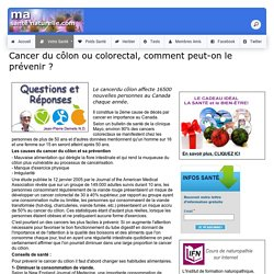 Cancer du côlon ou colorectal, comment peut-on le prévenir ?