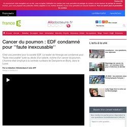 Cancer du poumon : EDF condamné pour ''faute inexcusable''