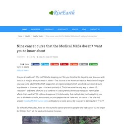 Nine cancer cures that the Medical Mafia doesn't want you to know about - RiseEarth
