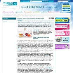 Cancer : mieux lutter contre la dénutrition des malades