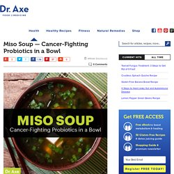 Miso Soup — Cancer-Fighting Probiotics in a Bowl