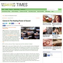 Cancer & The Healing Power of Sound