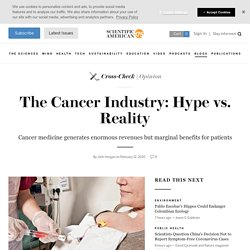 The Cancer Industry: Hype vs. Reality
