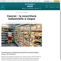 Cancer : la nourriture industrielle à risque