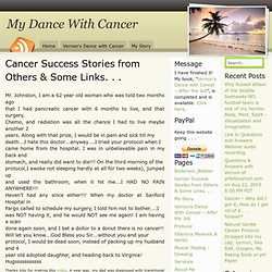 Cancer Success Stories from Others & Some Links. . .