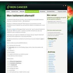 Mon Cancer » Mon traitement alternatif