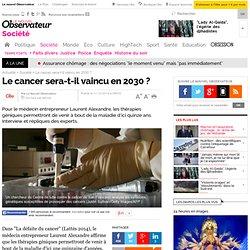 Le cancer sera-t-il vaincu en 2030 ?