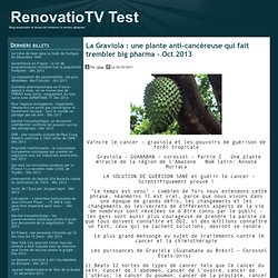 La Graviola : une plante anti-cancéreuse qui fait trembler big pharma - Oct 2013 - RenovatioTV Test