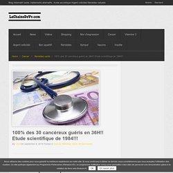 100% des 30 cancéreux guéris en 36H!! Etude scientifique de 1984!!!