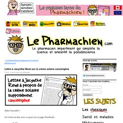 Lettre à Jacynthe René sur la crème solaire cancérigèneLe Pharmachien