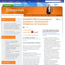DOSSIER CMR (Cancérogènes, mutagènes, reprotoxiques) - Obligations de l'employeur