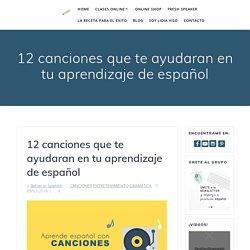 12 canciones que te ayudaran en tu aprendizaje de español - Better in Spanish