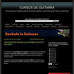 100 CANCIONES FACILES PARA GUITARRA ACUSTICA / ELECTRICA : CURSOS DE GUITARRA