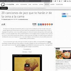 20 canciones de jazz que te harán ir de la cena a la cama