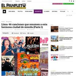 Lima: 46 canciones que resumen a esta hermosa ciudad de mierda (Parte 1)