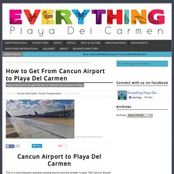 How to Get From Cancun Airport to Playa Del Carmen - Everything Playa Del Carmen