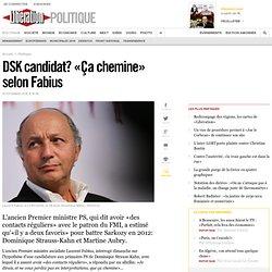 DSK candidat? «Ça chemine» selon Fabius