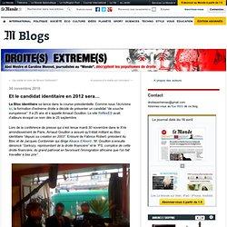 Et le candidat identitaire en 2012 sera… - Droite(s) extrême(s) - Blog LeMonde.fr