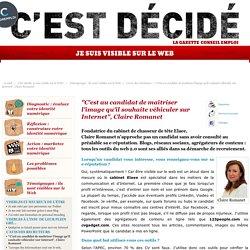 """""""C'est au candidat de maîtriser l'image qu'il souhaite véhiculer sur Internet"""", Claire Romanet"""