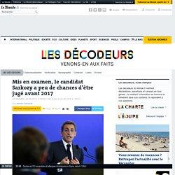 Mis en examen, le candidat Sarkozy a peu de chances d'être jugé avant 2017